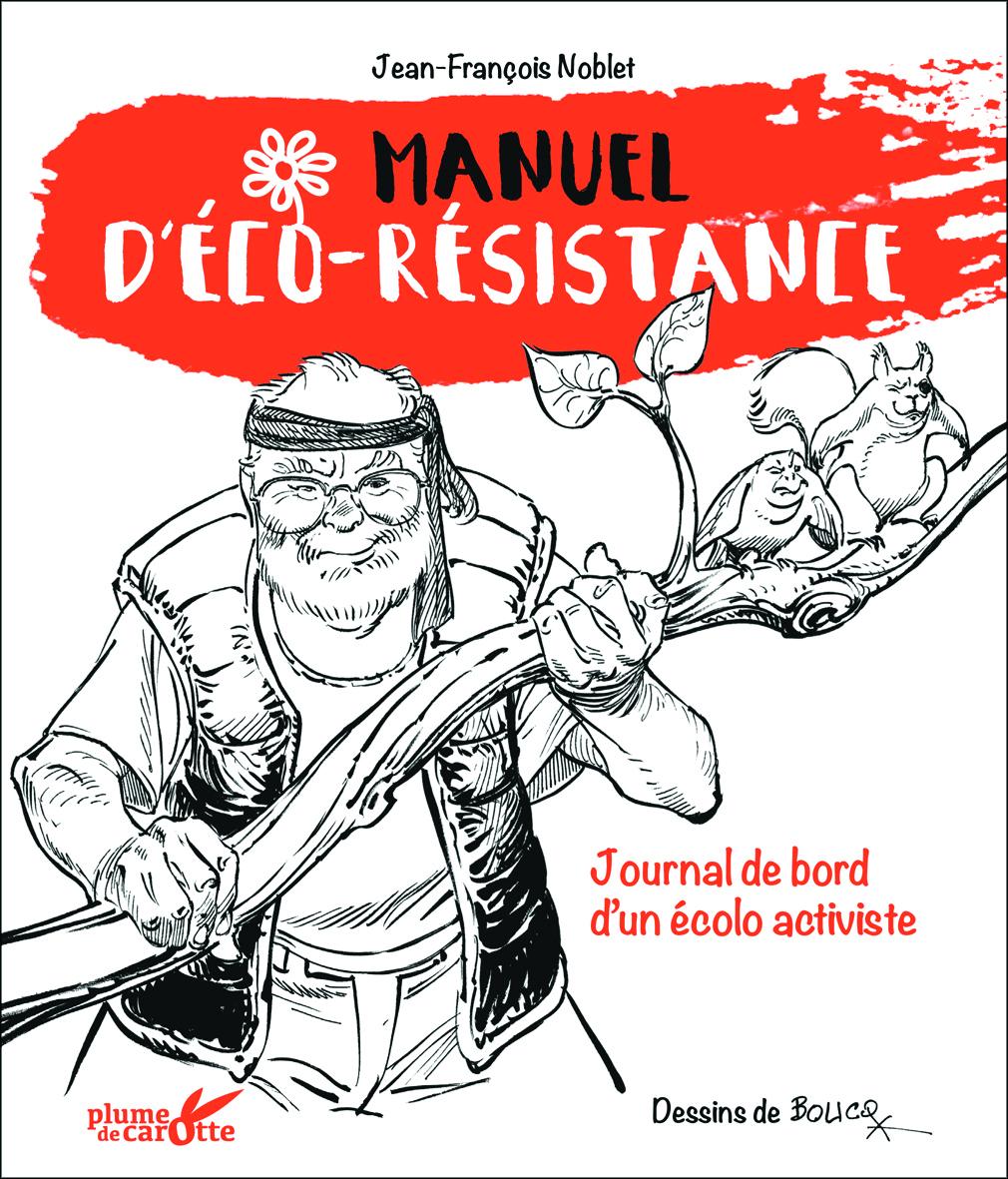 A Lire Manuel De L Eco Resistance Journal De Bord D Un